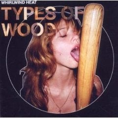 BRILLP102 Whirlwind Heat 'Types Of Wood' (Vinyl LP)