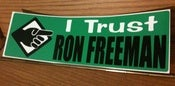 Image of &quot;I Trust Ron Freeman&quot; sticker