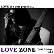 Image of LOVE Zone: Erotic Mixtape Vol. 1 (2010)