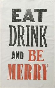 Image of Eat Drink and Be Merry Tea Towel