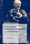 Image of Understanding Learning Disability and Dementia: Developing Effective Interventions
