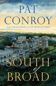 Image of &lt;i&gt;South of Broad&lt;/i&gt;&lt;br&gt;Pat Conroy&lt;br&gt;SIGNED FIRST PRINTING