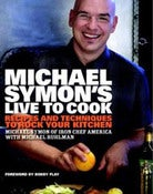 Image of Michael Symon's, Live to Cook - SIGNED