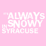 Image of &quot;It's Always Snowy in Syracuse&quot; (Pink Shirt)