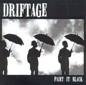 "Image of Driftage - Paint It Black 7"" (Snuffy Smile)"