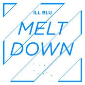 Image of Ill Blu - Meltdown