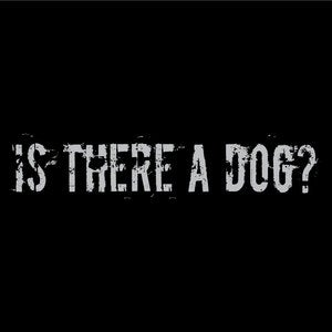 Image of Is There A Dog?