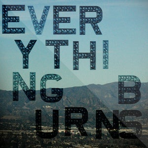 Image of Everything Burns <br>PHYSICAL CD + DIGITAL