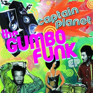 Image of Captain Planet - The Gumbo Funk Digi-EP