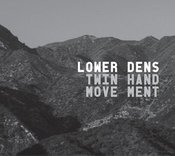 Image of Lower Dens - Twin-Hand Movement CD