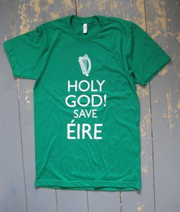 Image of 'HOLY GOD! SAVE EIRE' T-Shirt