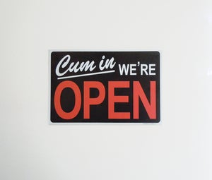 Image of CUM IN WE'RE OPEN Sign