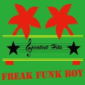 Image of Greatest Hits | FREAK FUNK BOY | 7 inch | $9