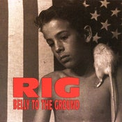 Image of RIG - Belly To The Ground (LP)