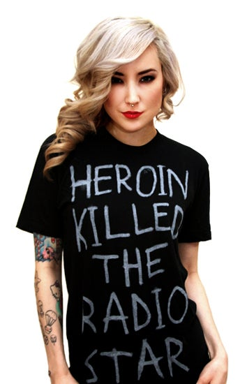 Image of Heroin Killed The Radio Star (Black)