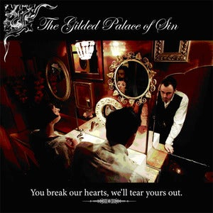 Image of The Gilded Palace of Sin You Break Our Hearts, We'll Tear Yours Out