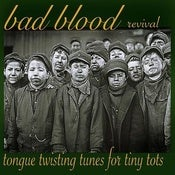 Image of Bad Blood Revival - Tongue Twisting Tunes For Tiny Tots LP