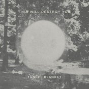 Image of This Will Destroy You, &quot;Tunnel Blanket&quot; 2xLP / CD 