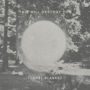 "Image of This Will Destroy You, ""Tunnel Blanket"" 2xLP / CD"