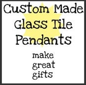 Image of Custom Handmade Glass Tile Pendant