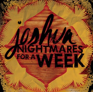 Image of Joshua / Nightmares For A Week - SPLIT 7&quot; (LTD to 250)