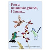Image of I'm a Hummingbird, I Hum