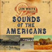 "Image of JIM WHITE ""Sounds Of The Americans"""