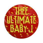 Image of (thee ultimate) BABY J (Button)