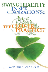 Image of Book: Staying Health In Sick Organizations: The Clover Practice