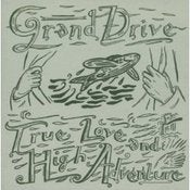 "Image of GRAND DRIVE ""True Love and High Adventure"""