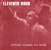 Image of ELEVENTH HOUR &quot;Sifting Through The Ashes&quot; 7 inch