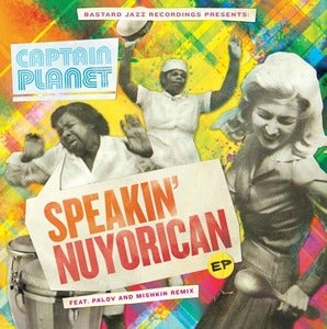 Image of Captain Planet - Speakin' Nuyorican EP (vinyl)