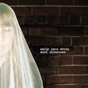 Image of EMILY JANE WHITE &quot;Dark Undercoat&quot;