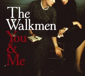 Image of THE WALKMEN &quot;You &amp; Me&quot;