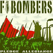 Image of The F Bombers - Pledge Allegiance LP (200g wax)