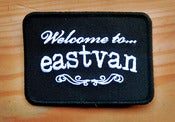 Image of WELCOME TO EASTVAN PATCH