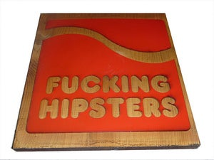 Image of Laser Etched Fucking Hipsters Wood Cut