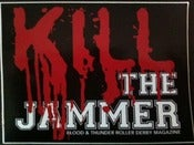 Image of Kill The Jammer Vinyl Sticker