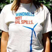 "Image of ""Windmills Not Oil Spills"" T"