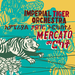 Image of NEW!! Imperial Tiger Orchestra - Mercato (vinyl LP - LIMITED SILK SCREENED cover)