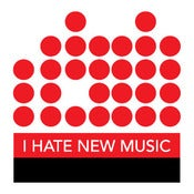 Image of I Hate New Music