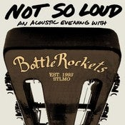 Image of Bottle Rockets: Not So Loud - An Acoustic Evening with Bottle Rockets CD + MP3 Download