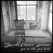 Image of SECOND CHANCE SUMMER - You're Not Bitter, You're Beautiful