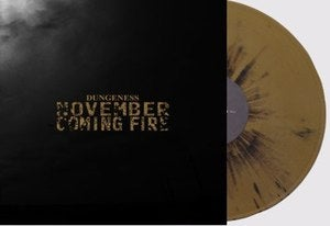"Image of NOVEMBER COMING FIRE ""Dungeness"" 12 gatefold limited to 250 (black gold splatter)"