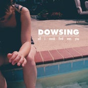 "Image of Dowsing ""All I Could Find Was You"" 7"""