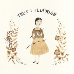 Image of Thus I Flourish Print