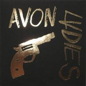 Image of Avon Ladies - Guns & Gold 7""