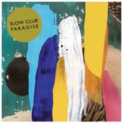 Image of SLOW CLUB - Paradise 