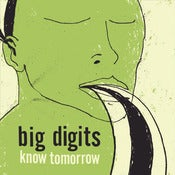 Image of Big Digits Know Tomorrow LP