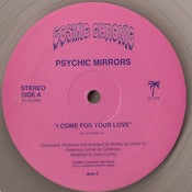 Image of Psychic Mirrors - I Come For Your Love 12&quot; 